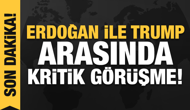 Son dakika haberi: Erdoğan ile Trump arasında kritik görüşme!
