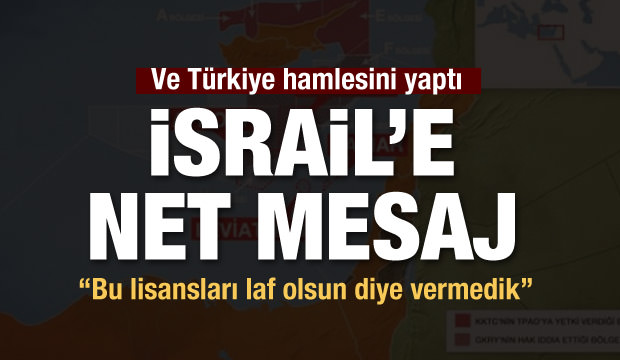 Türkiye'den israil'e net mesaj